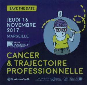 """Matinée """"Cancer et trajectoire professionnelle"""", Marseille le 16 novembre 2017"""